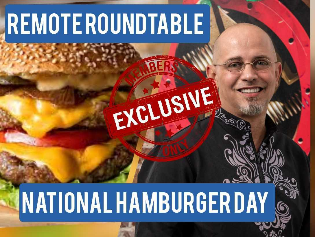 Remote Roundtable - National Hamburger Day
